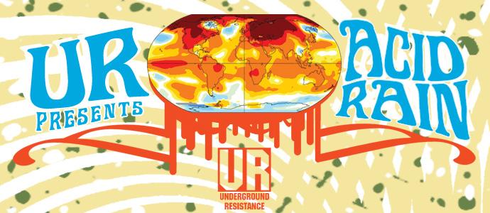 Underground Resistance present Acid Rain