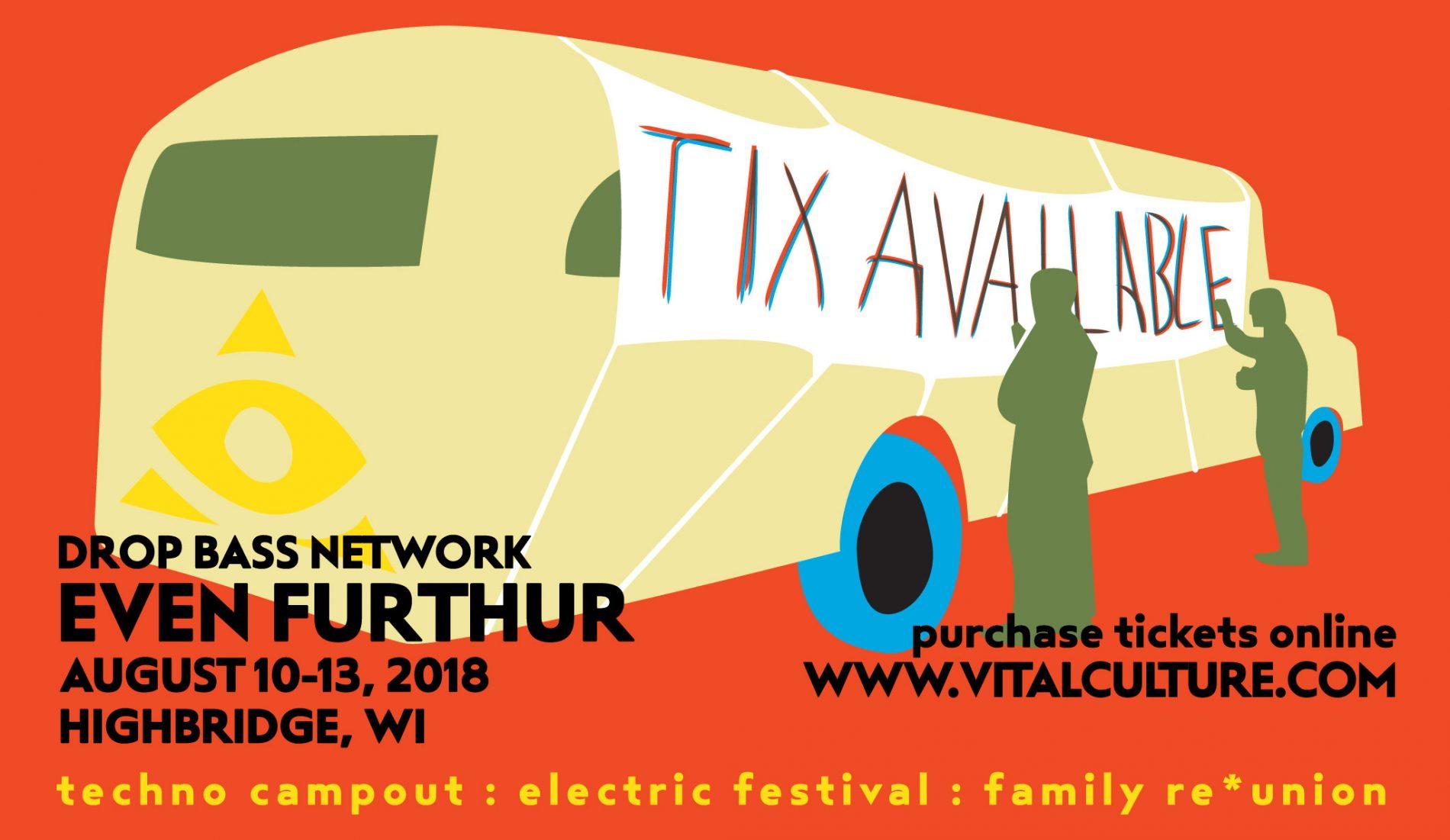 Drop Bass Network Even Furthur August 10-13